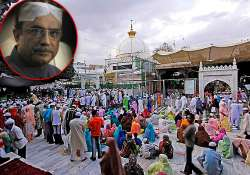 ajmer dargah to be closed for two hours before zardari s