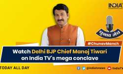 Watch Manoj Tiwari, Arvind Kejriwal slug it out on India TV's mega conclave Chunav Manch today