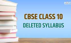 CBSE Deleted syllabus, CBSE Class 10 deleted syllabus, CBSE Deleted syllabus latest news, class 10 n