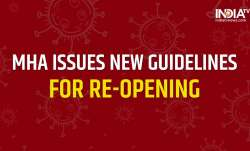 MHA issues new guidelines for re-opening: What will remain open, closed, all you need to know